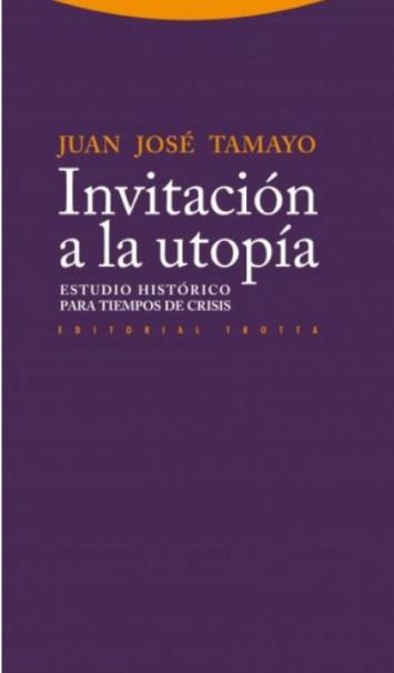 Invitación a la utopía, el último libro de Juan José Tamayo