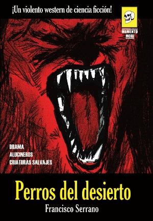 Portada de la novela Perros del desierto, escrita por Francisco Serrano